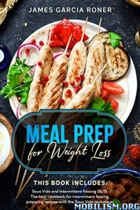 Meal Prep for Weight Loss by James Garcia Roner