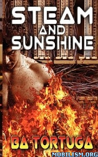 Download Steam & Sunshine by B.A. Tortuga (.ePUB)
