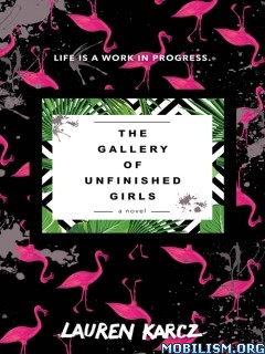 Download ebook The Gallery of Unfinished Girls by Lauren Karcz (.ePUB)