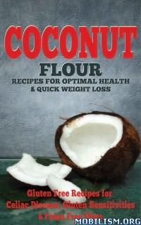 Download ebook Coconut Flour Recipes by Emma Rose (.ePUB)(.MOBI)