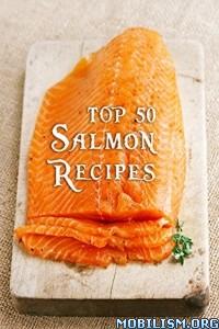 Download ebook Top 50 Most Delicious Salmon... by Julie Hatfield (.ePUB)