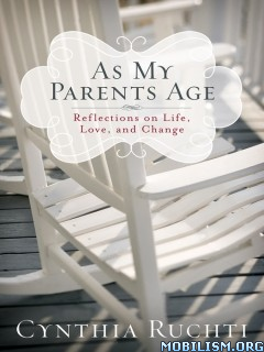 Download ebook As My Parents Age by Cynthia Ruchti (.ePUB)