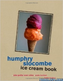 Download Humphry Slocombe Ice Cream Book by Jake Godby,et al (.PDF)