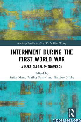 Internment During the First World War by Stefan Manz