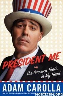 Download President Me by Adam Carolla (.ePUB)