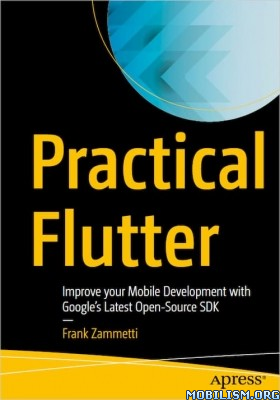Practical Flutter: Improve your Mobile by Frank Zammetti