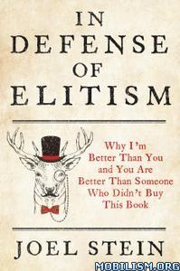 In Defense of Elitism by Joel Stein