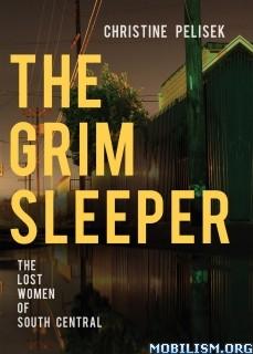 Download ebook The Grim Sleeper by Christine Pelisek (.ePUB)