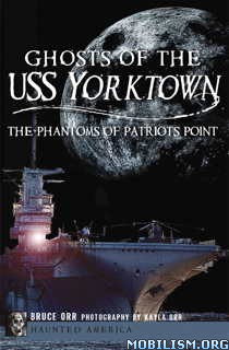 Download ebook Ghosts of the USS Yorktown by Bruce Orr (.ePUB)