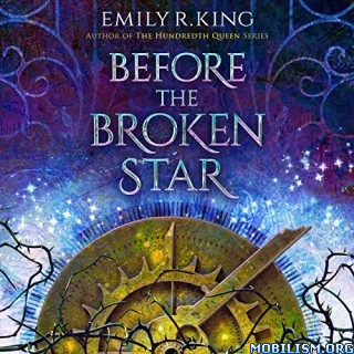 Before the Broken Star (Evermore Chronicles 1) by Emily R. King