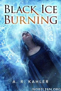Download ebook Black Ice Burning by A. R. Kahler (.ePUB)