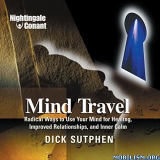 Mind Travel by Dick Sutphen