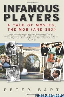 Infamous Players: A Tale of Movies, the Mob by Peter Bart
