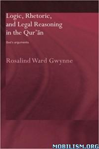 Download ebook Logic Rhetoric & Legal by Rosalind Ward Gwynne (.PDF)