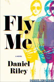 Download ebook Fly Me by Daniel Riley (.ePUB)