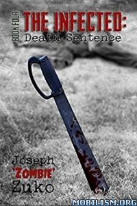 Download ebook The Infected: Death Sentence by Joseph Zuko (.ePUB)
