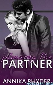 Download ebook Pleasing the Partner by Annika Rhyder (.ePUB)