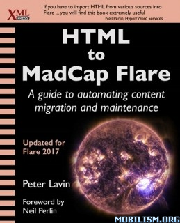 Download HTML to Madcap Flare by Peter Lavin (.ePUB)(.PDF)