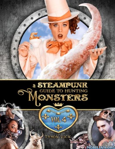 Download ebook A Steampunk Guide to Hunting Monsters - Volume 4, 2017(.PDF)