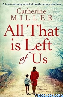 Download ebook All That Is Left Of Us by Catherine Miller (.ePUB)