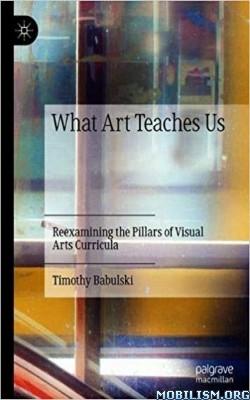 What Art Teaches Us by Timothy Babulski