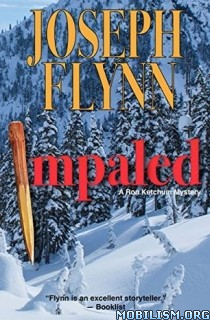 Download ebook Impaled (Ron Ketchum Mystery, #3) by Joseph Flynn (.ePUB)
