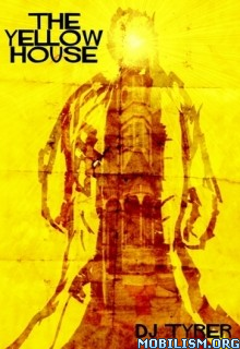 Download The Yellow House by DJ Tyrer (.ePUB)(.AZW)