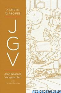 JGV: A Life in 12 Recipes by Jean-Georges Vongerichten+
