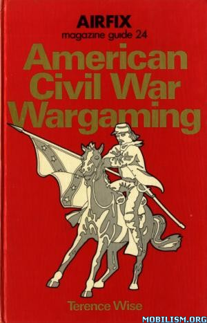 American Civil War Wargaming by Terence Wise
