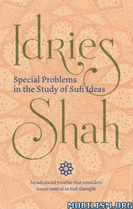 Special Problems in the Study of Sufi Ideas by Idries Shah
