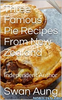 Three Famous Pie Recipes From New Zealand by Swan Aung  +