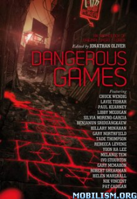 Download Dangerous Games by Jonathan Oliver (Editor) (.ePUB)
