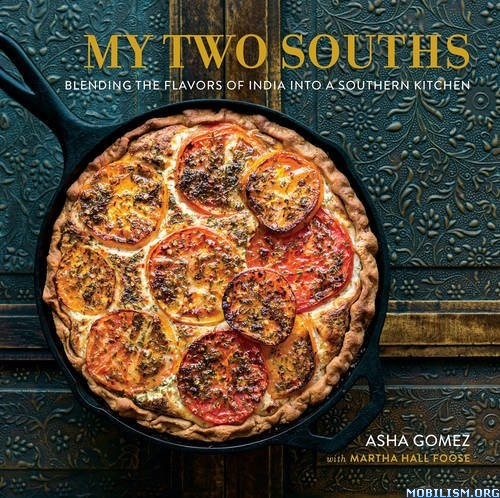 Download ebook My Two Souths by Asha Gomez et al (.ePUB)