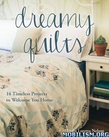 Download ebook Dreamy Quilts by Lydia Loretta Nelson (.ePUB)