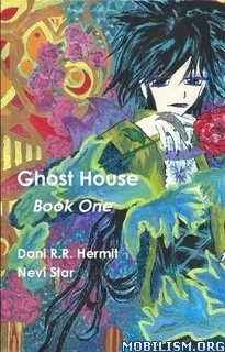 Download Ghost House: Book 1 by Dani R.R. Hermit, Nevi Star (.ePUB)+