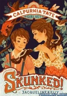 Download ebook Skunked by Jacqueline Kelly (.ePUB)