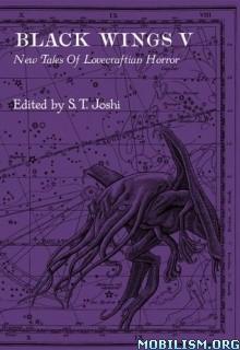 Download Black Wings of Cthulhu 5 by S.T. Joshi et al (.ePUB)(.AZW)
