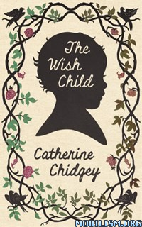 Download ebook The Wish Child by Catherine Chidgey (.ePUB)