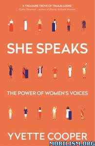 She Speaks: The Power of Women's Voices by Yvette Cooper