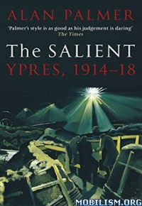 Download The Salient: Ypres, 1914-18 by Alan Palmer (.ePUB)