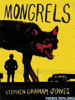 Download Mongrels by Stephen Graham Jones (.ePUB)(.MOBI)