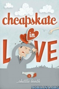 Download ebook Cheapskate in Love by Skittle Booth (.ePUB)