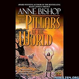 Download The Pillars of the World by Anne Bishop (.MP3)