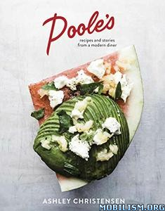 Download ebook Poole's: Recipes & Stories by Ashley Christensen (.ePUB)