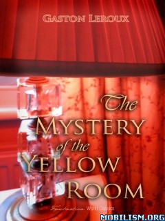 Download ebook The Mystery of the Yellow Room by Gaston Leroux (.ePUB)