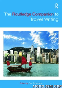The Routledge Companion to Travel Writing by Carl Thompson
