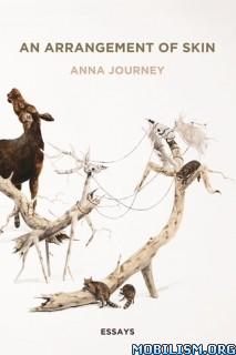 Download ebook An Arrangement of Skin: Essays by Anna Journey (.ePUB)+