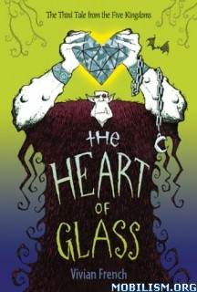 Download ebook The Heart of Glass by Vivian French (.MP3)