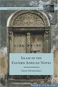 Download ebook Islam in Eastern African Novel by Emad Mirmotahari (.ePUB)