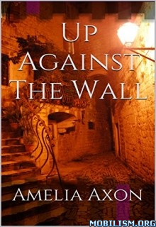 Download Up Against The Wall by Amelia Axon (.ePUB)